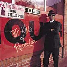 King of Retro Cool - Strokeland Superband / Glenn Walters
