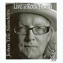 Live at Rock Beach (2 CD set) - John Lee Sanders