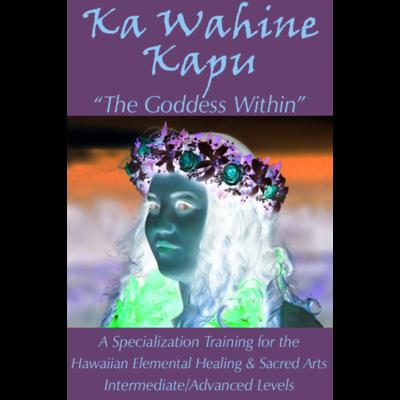 Ka Wahine Kapu: The Goddess Within Training - December 2-3, 2017
