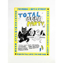 "Toyroom ""Total Dude Party"" Show Poster"