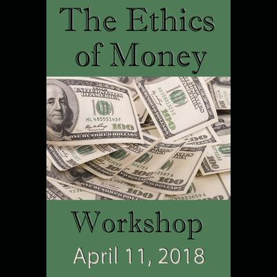 Ethics of Money Online Course - Apr 11, 2018
