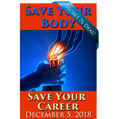 Save Your Body, Save Your Career - Dec 5, 2018