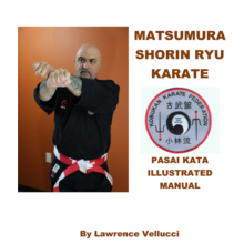 Matsumura Shorin Ryu Karate Pasai Kata Illustrated Manual