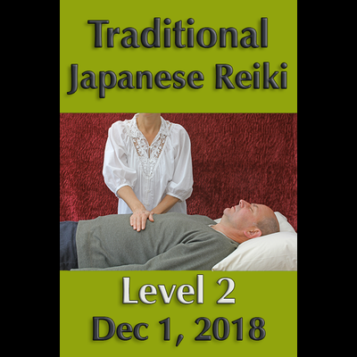 Traditional Reiki Level 2 - December 1, 2018