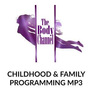 Childhood & Family Programming MP3
