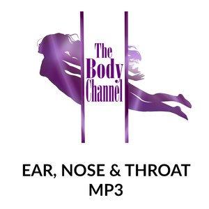 Ear, Nose & Throat Health MP3