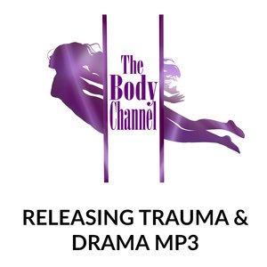 Releasing Trauma & Drama MP3