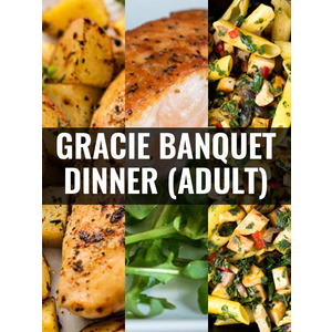 Gracie Immersion Camp Dinner (ADULT)