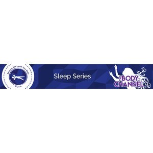 Sleep Series