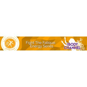Fight the Fatigue: Energy Series