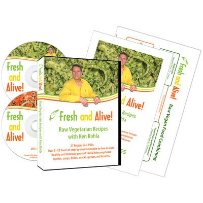 Fresh and Alive Raw Vegetarian Recipes with Ken Rohla, 2 DVD Set