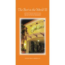 The Best in the World III: Healthful Recipes from Exclusive and Out-of-the-Way Restaurants